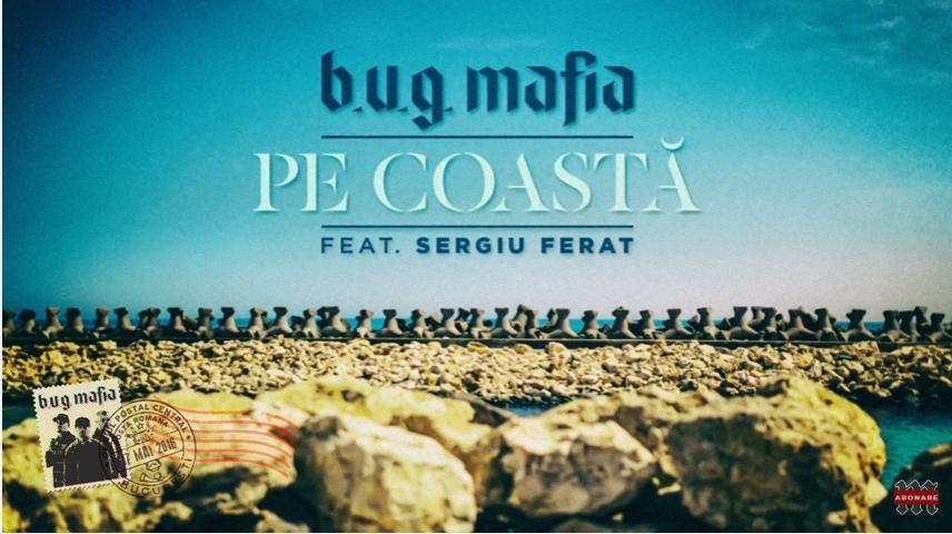 """B.U.G Mafia a lansat o noua piesa la Radio ZU, aceasta se numeste """"Pe Coasta"""" si il au pe Sergiu Fer"""